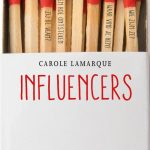 "Carole Lamarque – ""Influencers"""